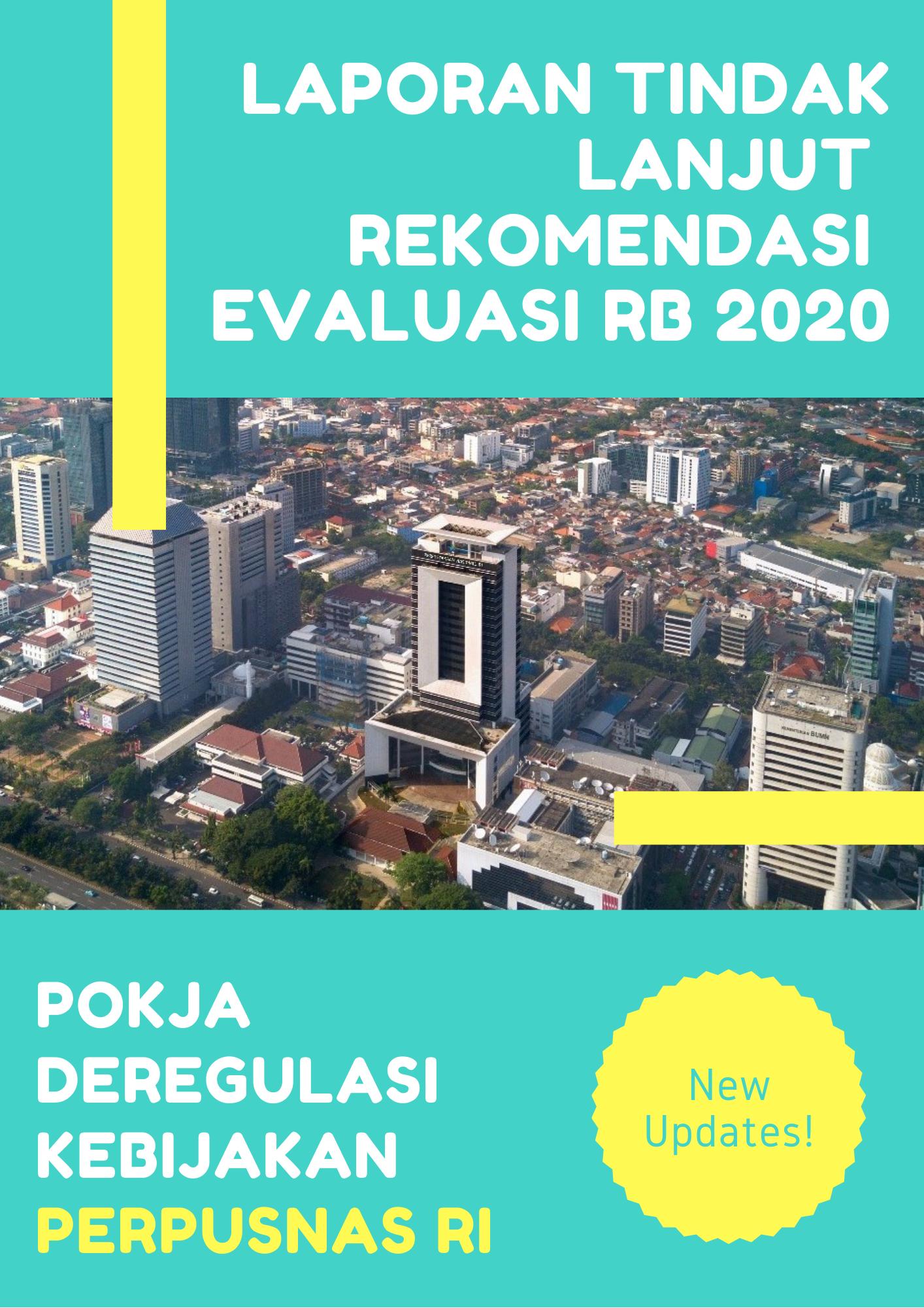 LAPORAN TINDAK LANJUT ATAS REKOMENDASI EXIT MEETING EVALUASI  RB 2020 - Deregulasi Kebijakan
